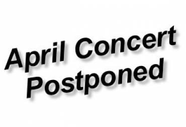 Postponed April Concert